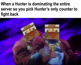 The Hunter becomes the Hunted