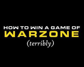 How To Win A Game Of Warzone While Being Bad