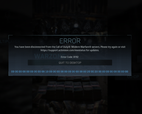 Anyone else ready to give up today on PC? Wait in a 2-5 minute queue, load into, click Warzone and get this error every time. Close, open, repeat.