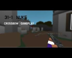 NEW VID OUT! Crossbow Nuke Gameplay :D