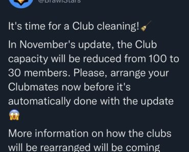 Brawl Stars Twitter: In November's update, the Club capacity will be reduced from 100 to 30 members. Please, arrange your Clubmates now before it's automatically done with the update 😱 — More information on how the clubs will be rearranged will be coming next month!